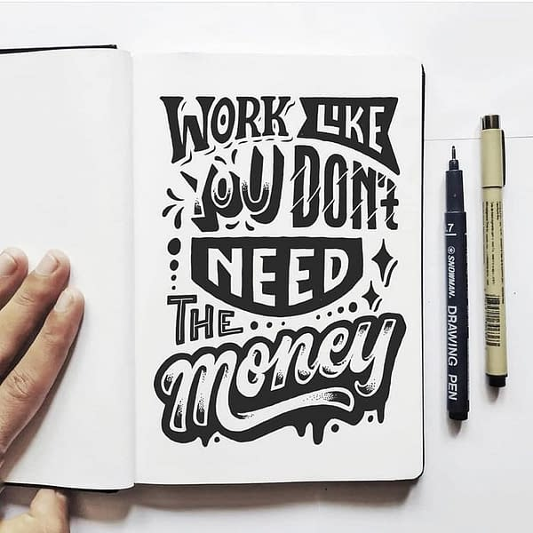 Work like you don't need the money!