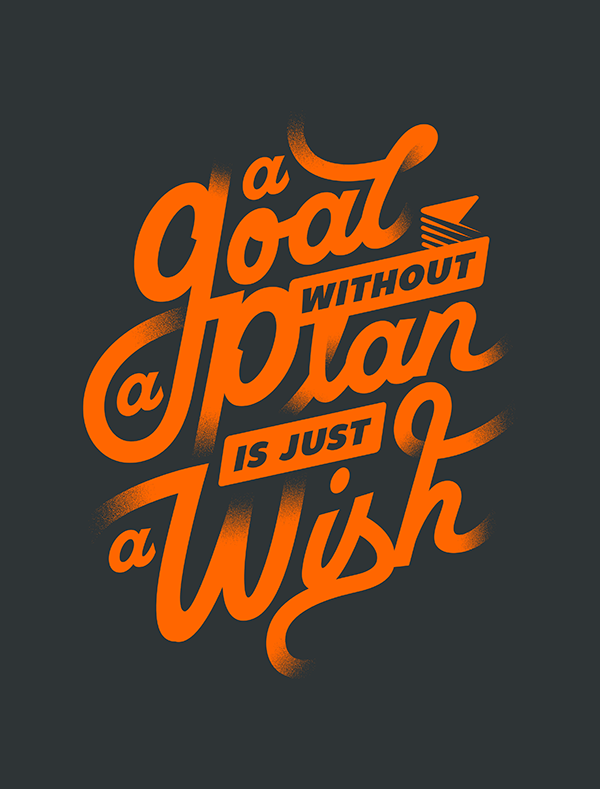 A good without a plan is just a wish